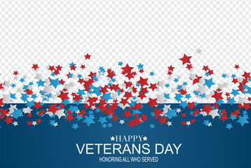 Happy Veterans Day. Honoring all who served. USA flag background. National holiday design concept. Red and blue falling stars. Overlay graphics for a custom photo. Vector illustration.