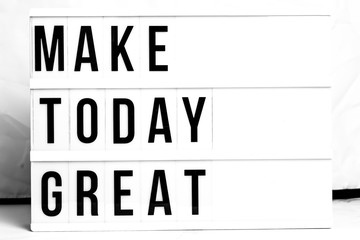 Poster Positive Typography Motivational Business start up board. Concept. Flat lay. Make Today Great