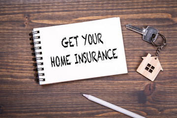 Get your home insurance. Property, family and budget concept