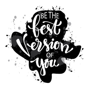 Be the best version of you. Quotes motivation poster.