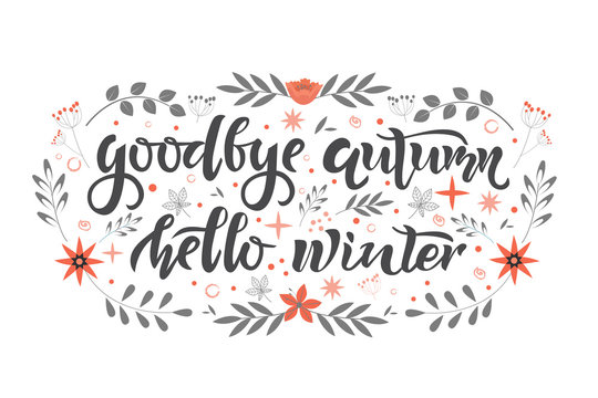 Goodbye Autumn Hello winter text. Calligraphy, lettering, quote design