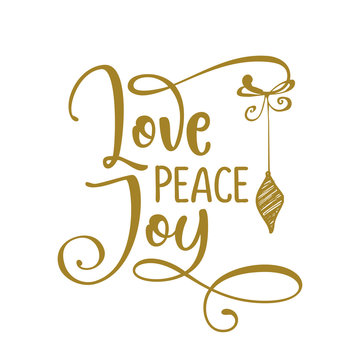 Love Peace Joy - Greeting card text - Calligraphy phrase for Christmas or other gift. Modern brush lettering phrase. Hand drawn design elements, Xmas greetings cards, invitations. Holiday quotes.