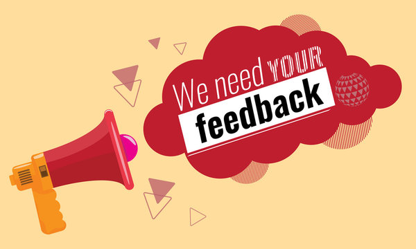 We need your feedback. Customer feedbacks survey concept megaphone. Trendy vector illustration.