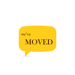 We've moved speech bubble. Moving office announcement. Clipart image isolated on white background