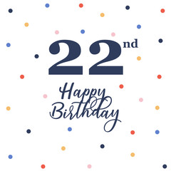 Happy 22nd birthday, vector illustration greeting card with colorful confetti decorations