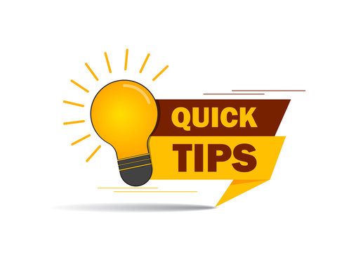 Quick tips, helpful suggestions, tooltip, advice idea solution speech bubble. Label useful clue. Creative sticker, icon for web, blog, education. Quick tips and lightbulb, lamp. Vector isolated