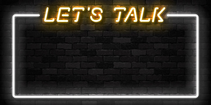 Vector realistic isolated neon sign of Let's Talk frame logo for template decoration and invitation covering on the wall background.