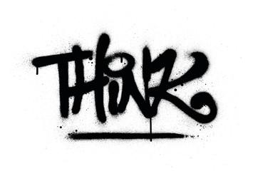 Zelfklevend Fotobehang Graffiti graffiti think word sprayed in black over white