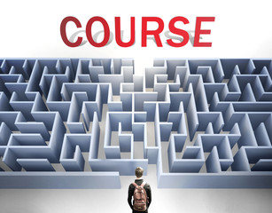 Course can be hard to get - pictured as a word Course and a maze to symbolize that there is a long and difficult path to achieve and reach Course, 3d illustration