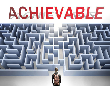 Achievable can be hard to get - pictured as a word Achievable and a maze to symbolize that there is a long and difficult path to achieve and reach Achievable, 3d illustration
