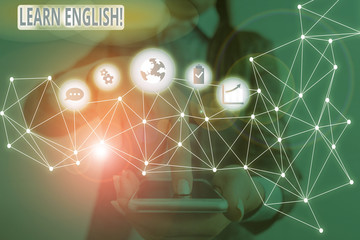 Handwriting text Learn English. Conceptual photo gain acquire knowledge in new language by study...