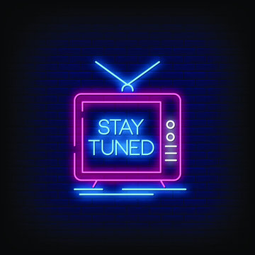Stay Tuned Neon Signs Style Text vector
