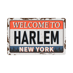 Welcome to Harlem New York vintage rusty metal sign on a white background, vector illustration