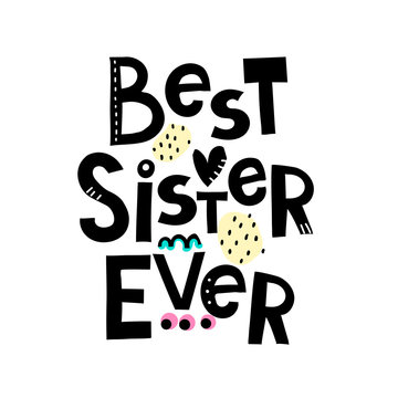 best sister ever. Hand drawing lettering with decoration elements. Vector flat style illustration. Design for greeting cards, posters, t-shirt prints.