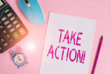 Conceptual hand writing showing Take Action. Concept meaning do something official or concerted to...