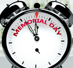 Memorial day soon, almost there, in short time - a clock symbolizes a reminder that Memorial day is near, will happen and finish quickly in a little while, 3d illustration