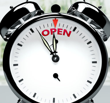 Open soon, almost there, in short time - a clock symbolizes a reminder that Open is near, will happen and finish quickly in a little while, 3d illustration