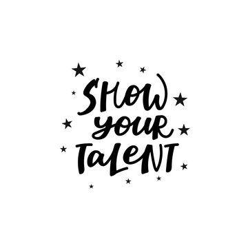 Show your talent support calligraphy quote letters