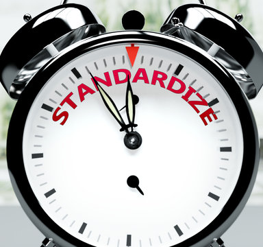 Standardize soon, almost there, in short time - a clock symbolizes a reminder that Standardize is near, will happen and finish quickly in a little while, 3d illustration