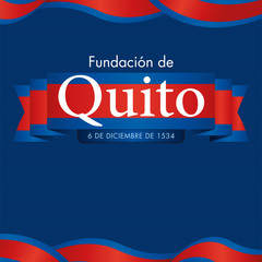 FUNDACION DE QUITO - FOUNDATION OF QUITO in Spanish language - White text on a ribbon with the city flag on dark blue background adorned with blue and red flags. Vector image