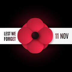 Remembrance Day vector banner. Realistic red poppy flower on black background with inscription: Lest We Forget, 11 November. Stock vector illustration.