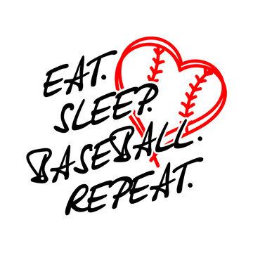 Eat sleep baseball repeat vector files. Baseball family design. Sports decor. Image on a transparent background.