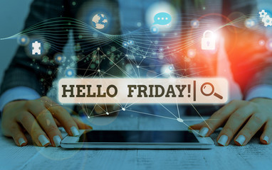 Conceptual hand writing showing Hello Friday. Concept meaning used to express happiness from beginning of fresh week Picture photo network scheme with modern smart device