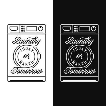 Laundry today motivational bathroom poster. Vector illustration.
