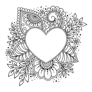 Decorative frame with floral pattern in forn of heart in mehndi style. Antistress coloring book page. Doodle ornament in black and white. Outline hand draw vector illustration.