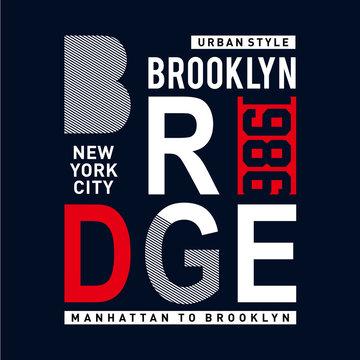 New York, Brooklyn Bridge typography for t-shirt print. Stylized Brooklyn Bridge silhouette. Tee shirt graphic