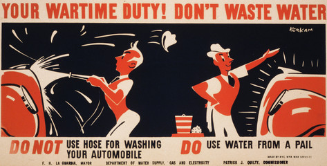World War II, Poster for a New York City campaign to conserve water, showing a man washing his car