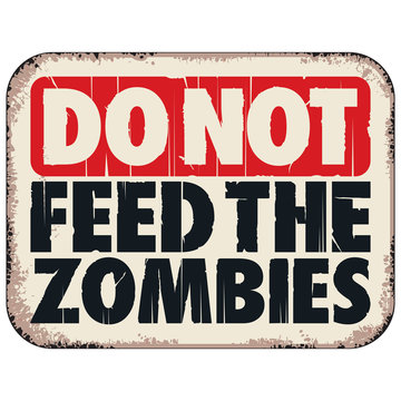 DO NOT FEED THE ZOMBIES SIGN