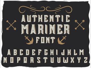 """Original label typeface called """"Authentic mariner""""."""