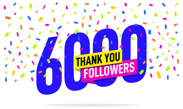 Thank you 6000 followers vector. Greeting social card thank you followers. Illustration design for Social Networks.
