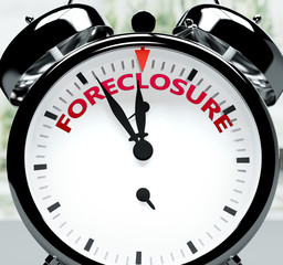 Foreclosure soon, almost there, in short time - a clock symbolizes a reminder that Foreclosure is near, will happen and finish quickly in a little while, 3d illustration