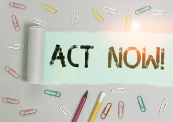 Writing note showing Act Now. Business concept for fulfil the function or serve the purpose of Take action Do something Stationary and torn cardboard on a wooden classic table backdrop