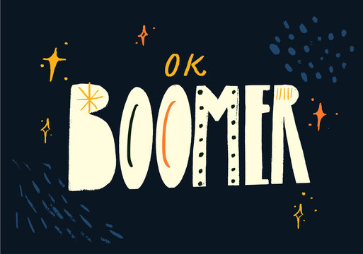 Ok boomer text, hand lettering inscription. Generation z quote for t-shirt print, sarcastic cards and apparel design. Funny artistic illustration. White text on dark background with marks and stains