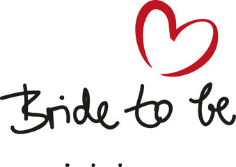 Bachelorette Party, Bride to be - lettering with a red heart