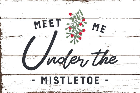 Under the Mistletoe Sign with Shiplap Design