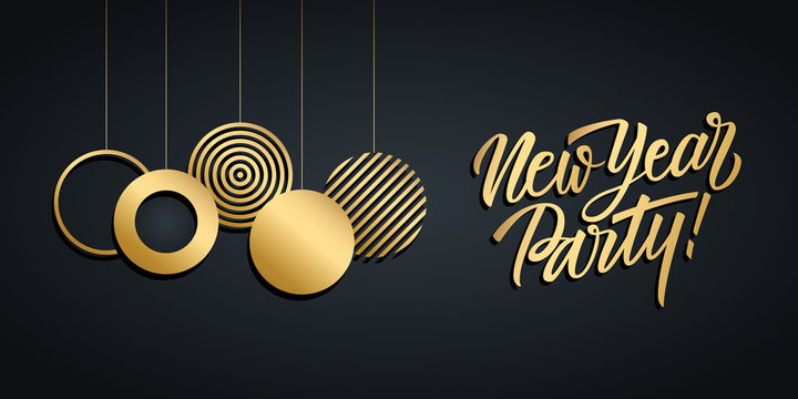 New Year Party luxury holiday banner with gold hand lettering and gold colored christmas balls. Vector illustration.