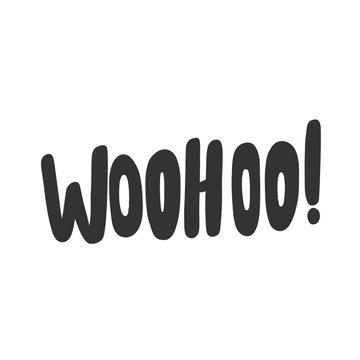 Woohoo. Sticker for social media content. Vector hand drawn illustration design.