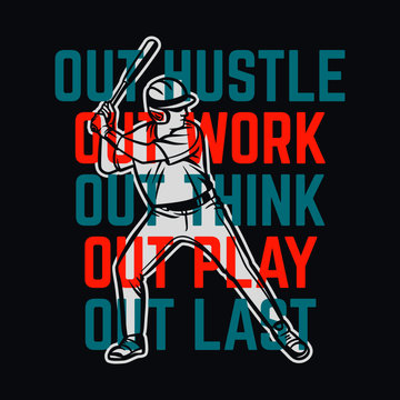 out hustle out work out think out play out last baseball quote slogan motivation poster vintage man