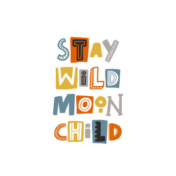 Stay wild moon child colored lettering. Baby vector stylized typography. Kids print. Hand drawn phrase poster, banner, sticker design element for nursery