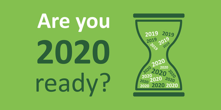 New Year 2020 is coming soon banner with the inscription Are you 2020 ready? with hourglass on a green background. Vector illustration EPS 10