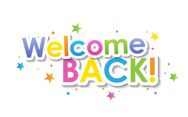WELCOME BACK! vector typography banner with stars and confetti
