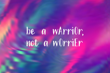 Poster Positive Typography Be a warrior not a worrier poster. Vector motivation quote.