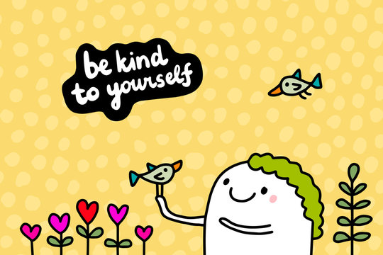 Be kind to yourself hand drawn vector illustration in cartoon comic style man holding bird
