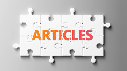 Articles complex like a puzzle - pictured as word Articles on a puzzle pieces to show that Articles can be difficult and needs cooperating pieces that fit together, 3d illustration