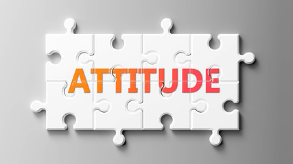 Attitude complex like a puzzle - pictured as word Attitude on a puzzle pieces to show that Attitude can be difficult and needs cooperating pieces that fit together, 3d illustration
