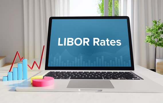 LIBOR Rates – Statistics/Business. Laptop in the office with term on the Screen. Finance/Economy.